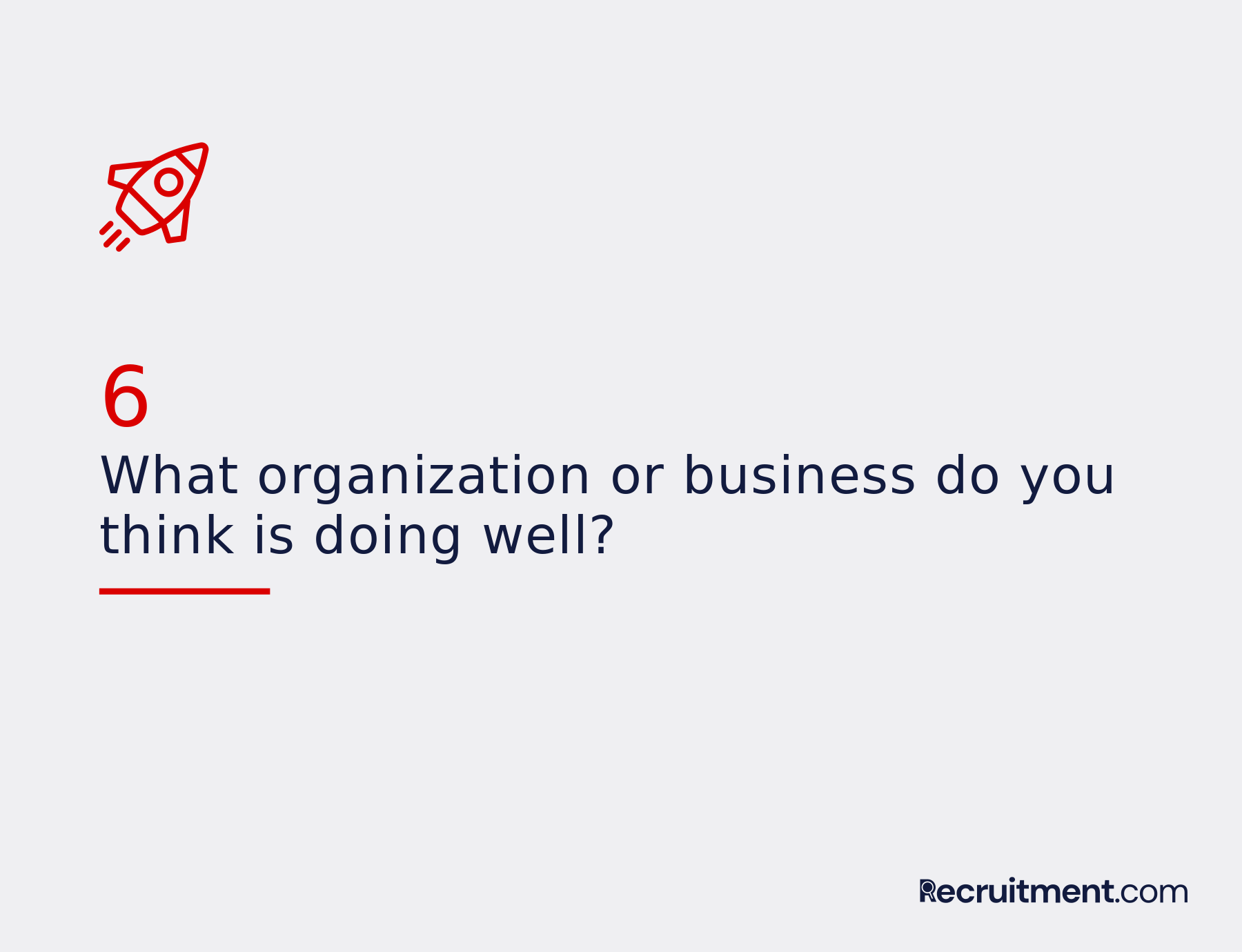 Common interview question 6: What organization or business is doing well?