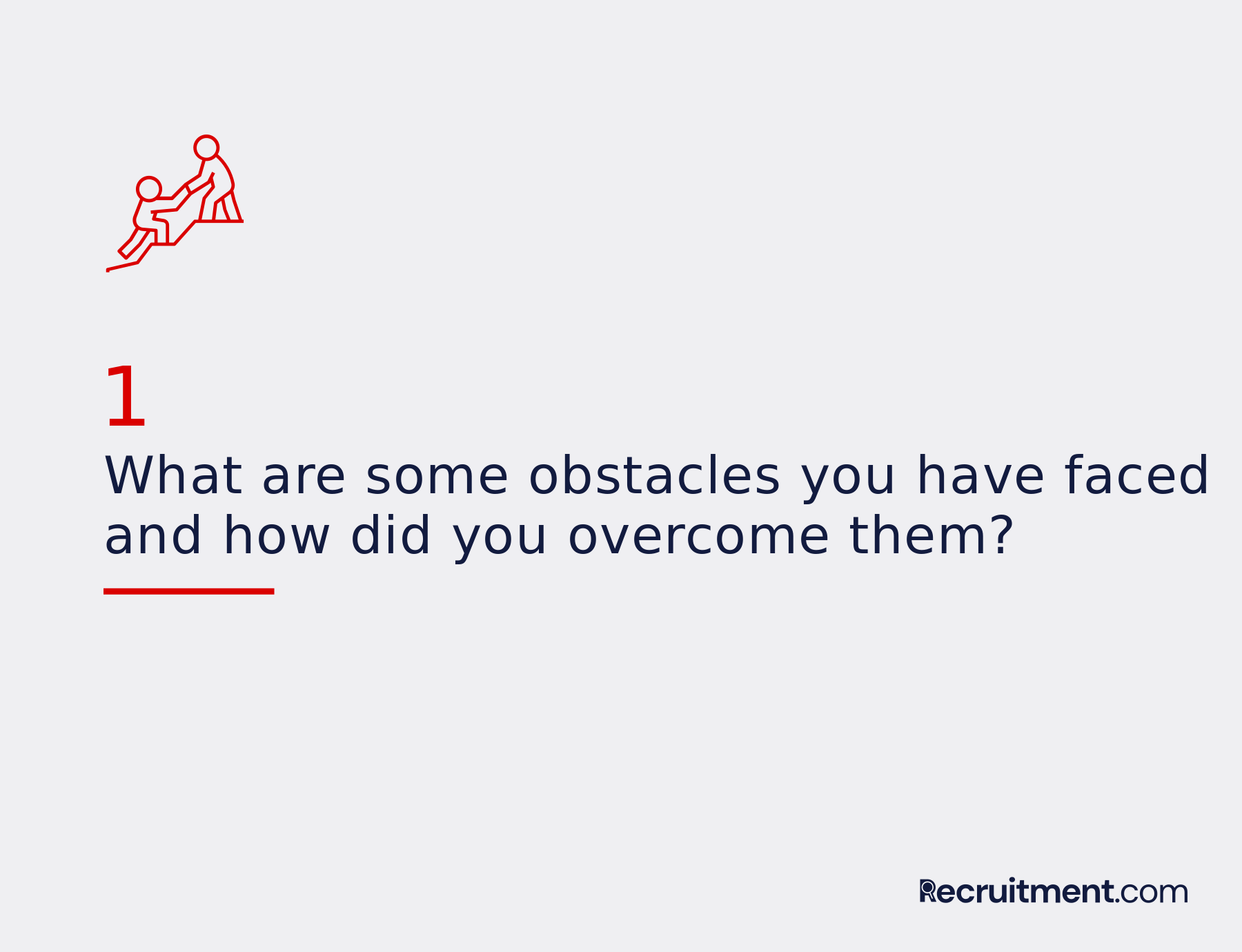 Common interview question 1: What obstacles have you faced?