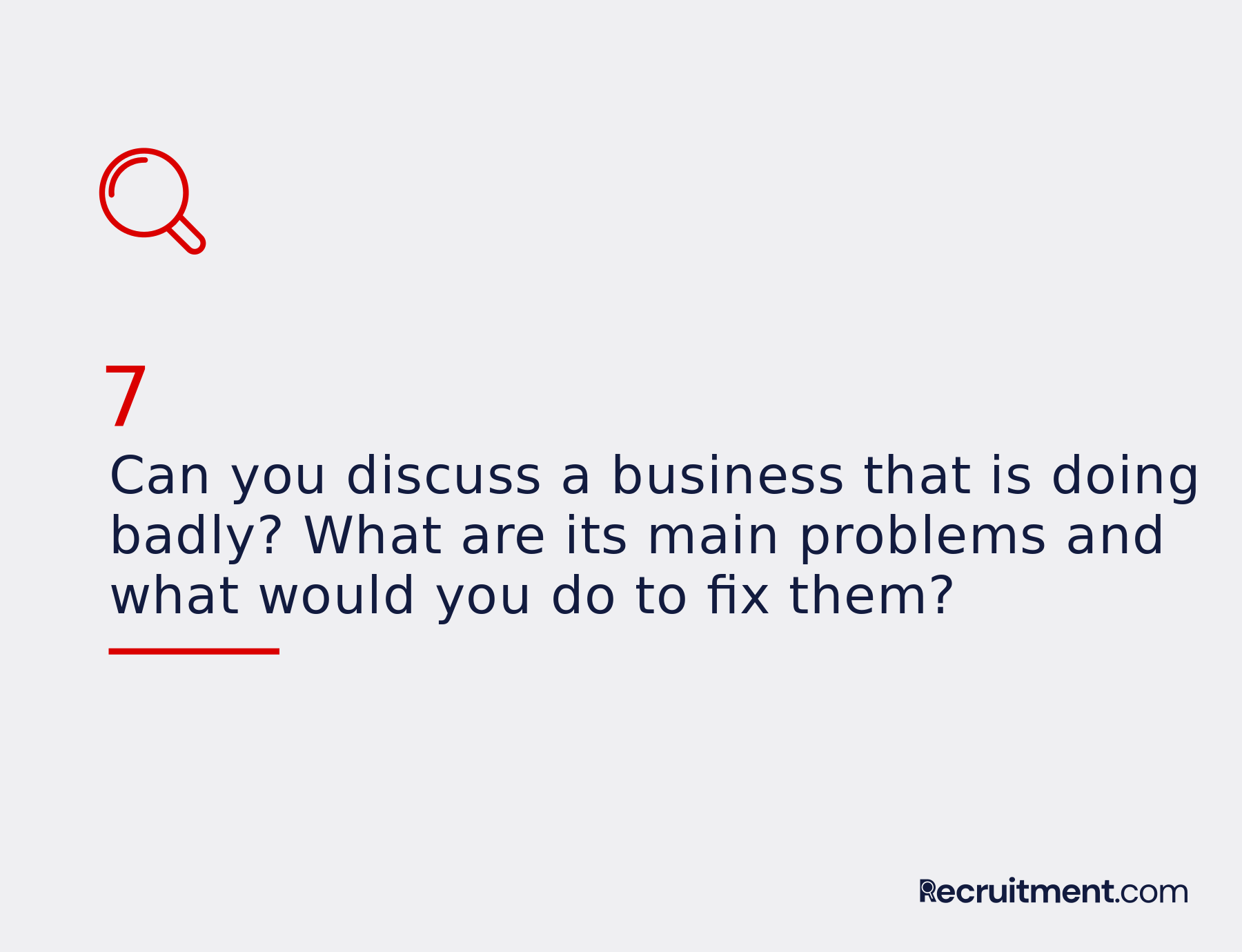 Common interview question 7: What organization or business is doing badly?