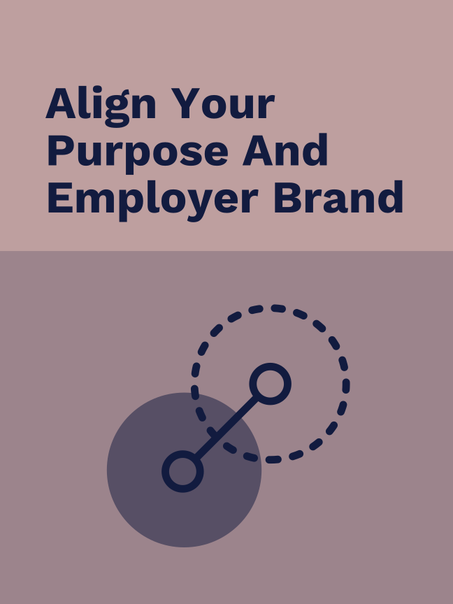 Align Your Purpose and Employer Brand